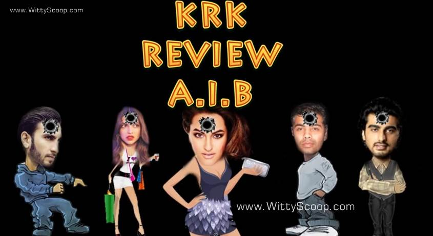 AIB Knockout Review By KRK - Ranveer, Karan Johar, Arjun Kapoor & more