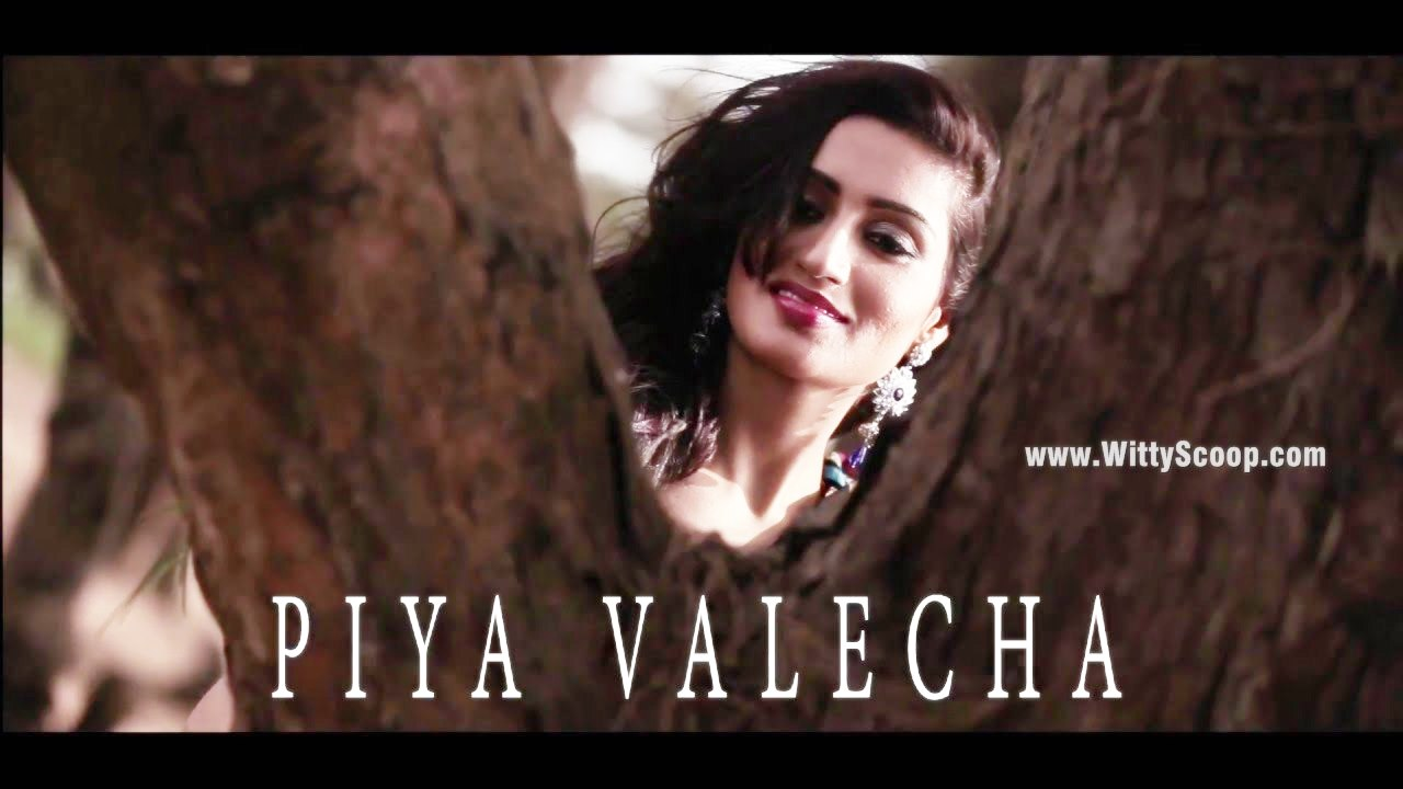 Actress and Model Piya Valecha's Video Album - Checkout!