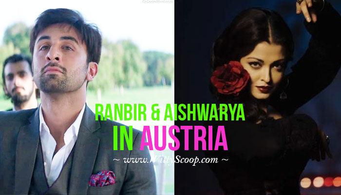 Ae Dil Hai Mushkil Movie News - Ranbir Kapoor & Aishwarya Rai in Austria