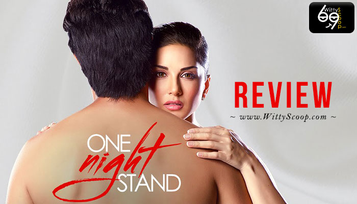 One Night Stand Review | Sunny Leone | Tanuj Virwani | Witty Scoop