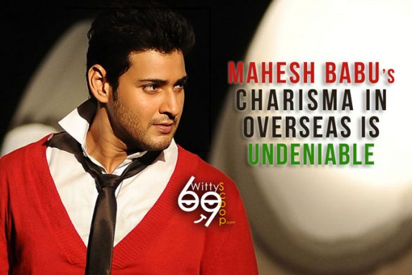 Mahesh Babu Movies Overseas & his charisma