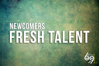 fresh-talent-newcomers-entertainment-industry