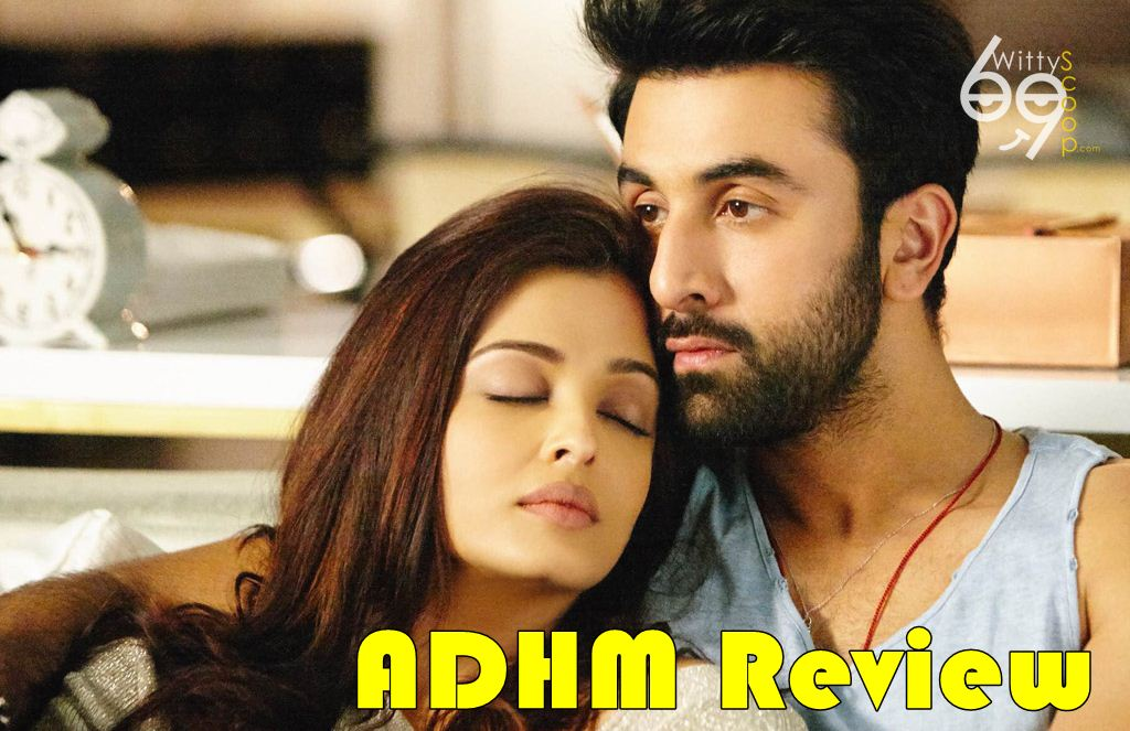 Ae Dil Hai Mushkil Review Makes You Feel The Pain Love Laugh Cry Understand Https Www Wittyscoop Com