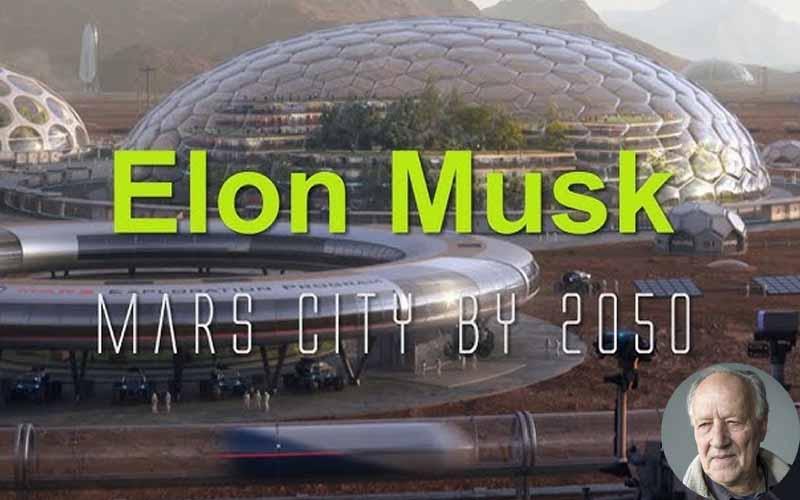 SpaceX Mars Elon Musk Werner Herzog